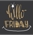 hello friday quote vector image