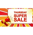 Megaphone with THURSDAY SUPER SALE announcement vector image vector image