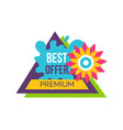premium best offer advertisement sticker triangle vector image