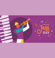international jazz day poster of trumpet player vector image vector image