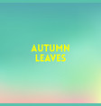 square blurred background - sunset colors with vector image vector image