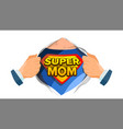 super mom sign mother s day superhero open shirt vector image vector image