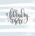 february is here - hand lettering inscription text vector image vector image