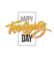 happy thanksgiving brush hand lettering vector image vector image