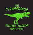 dangerous tyranosaur print vector image vector image