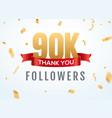 thank you 90000 followers design template social vector image