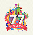 Happy birthday 77 year greeting card poster color vector image vector image