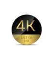 4k ultra hd label vector image vector image