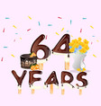 64 years happy birthday card vector image vector image