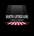 martin luther king day i have a dream the light vector image vector image