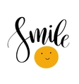 Smile Inspirational quote phrase Modern vector image vector image