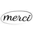 merci phrase hand drawn lettering calligraphic vector image