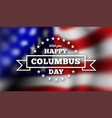 congratulations on columbus day against the vector image vector image