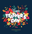 happy teacher s day layout design with volume vector image vector image