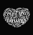 hand lettering with quotes count your blessing vector image