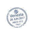 travel visa stamp isolated arrival to venice port vector image vector image