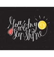 You are my sunshine inscription vector image vector image