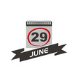 29 june calendar with ribbon vector image vector image