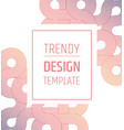 trendy design templated minimalistic elegant vector image vector image