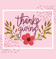 happy thanksgiving day flower autumn branch vector image
