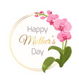 mothers day card round wreath orchid flower branch vector image