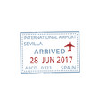 seville airport arrival visa stamp sevilla isolate vector image vector image