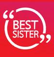 best sister lettering design vector image
