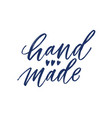 hand made slogan handwritten with cursive vector image vector image