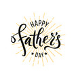 happy fathers day greeting hand drawn lettering vector image vector image