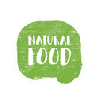 natural food letters in grunge background logo vector image