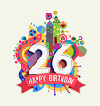 Happy birthday 26 year greeting card poster color vector image vector image