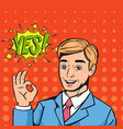 pop art businessman saying yes comic vector image vector image