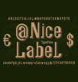 nice label typeface font isolated alphabet vector image vector image
