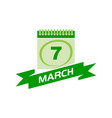 7 march calendar with ribbon vector image