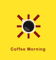 coffee morning coffee sun concept yellow backgroun vector image