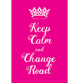 Keep Calm and Change Road poster vector image vector image