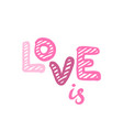love is logo lettering typographic composition vector image