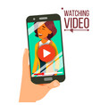 watching video on smartphone streaming vector image