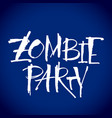 zombie party lettering halloween slogan vector image