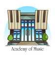 music academy or conservatory building vector image