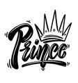 prince lettering phrase with crown on white vector image