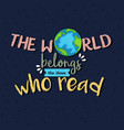 world belongs to those who read motivation vector image