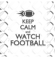 American football keep calm quote background with vector image