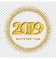 happy new year card gold number 2019 circle vector image