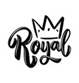 royal lettering phrase with crown on white vector image vector image