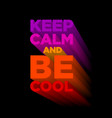 Keep calm and be cool extruded colored letters