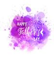 watercolor imitation purple splash with best dad vector image vector image