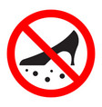 dirty shoes are forbidden prohibition sign vector image vector image