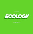 ecology font 3d bold color style vector image vector image