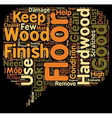 How to Evaluate and Care for Hard Wood Floors text vector image vector image